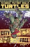 Teenage Mutant Ninja Turtles, Volume 6: City Fall, Part 1 - Tom Waltz, Kevin Eastman, Mateus Santolouco