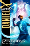 Daniel X: Game Over - James Patterson, Ned Rust