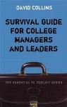 Survival Guide for College Managers and Leaders - David Collins
