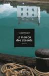 La Maison aux absents - Tana French, François Thibaux
