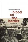 Blood on the Border: A Memoir of the Contra War - Roxanne Dunbar-Ortiz