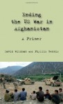 Ending the Us War in Afghanistan: A Primer - David Wildman, Phyllis Bennis