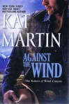 Against the Wind (The Raines of Wind Canyon, #1) - Kat Martin