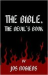 The Bible: The Devil's Book - Jos Rogiers
