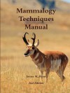 Mammalogy Techniques Manual 2Nd Edition - James Ryan