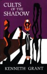 Cults of the Shadow - Kenneth Grant