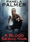 A Blood Seduction - Pamela Palmer
