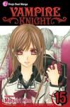 Vampire Knight, Vol. 15 - Matsuri Hino