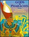 Gods and Pharaohs from Egyptian Mythology - Geraldine Harris, David O'Connor