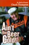 Ain't the Beer Cold! - Chuck Thompson
