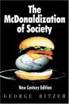 The McDonaldization of Society: New Century Edition - George Ritzer