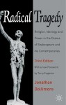 Radical Tragedy: Religion, Ideology And Power In The Drama Of Shakespeare And His Contemporaries - Jonathan Dollimore, Alan Sinfield