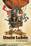 The Adventures of Uncle Lubin (Dover Children's Classics) - W. Heath Robinson