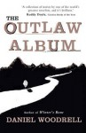 The Outlaw Album. by Daniel Woodrell - Daniel Woodrell