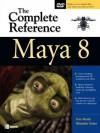 Maya 8 : The Complete Reference - Tom Meade, Shinsaku Arima