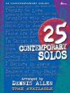25 Contemporary Solos [With Split Trk Cassette] - Dennis Allen