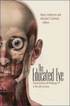 The Educated Eye: Visual Culture and Pedagogy in the Life Sciences (Interfaces: Studies in Visual Culture) - Nancy Anderson, Michael R. Dietrich