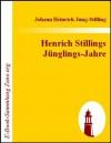Henrich Stillings Jünglings-Jahre : Eine wahrhafte Geschichte (German Edition) - Johann Heinrich Jung-Stilling