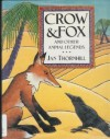Crow and Fox: And Other Animal Legends - Jan Thornhill