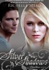 Silver Shadows - Richelle Mead