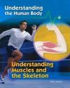 Understanding Muscles and the Skeleton - Robert Snedden