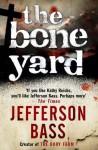 The Bone Yard: A Body Farm Thriller (Body Farm 6) - Jefferson Bass