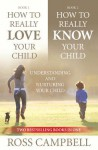 How to Really Love Your Child / How to Really Know Your Child (2in1) eBook - Ross Campbell