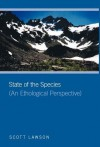 State of the Species: (An Ethological Perspective) - Scott Lawson