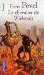 Le chevalier de Wielstadt - Pierre Pevel