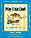 My Fat Cat: Ten Simple Steps to Help Your Pet Lose Weight for a long and Happy Life - Martha Garvey