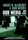Our Media, Not Theirs: The Democratic Struggle against Corporate Media - Robert W. McChesney, John Nichols