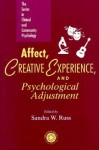 Affect, Creative Experience, and Psychological Adjustment - Sandra Walker Russ
