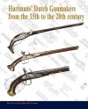 Hartmans' Dutch Gunmakers From The 15 Th To The 20 Th Century - Guus de Vries, Bas Martens