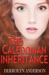 The Caledonian Inheritance (The Athena Effect) - Derrolyn Anderson