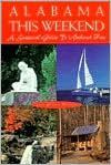 Alabama This Weekend: A Seasonal Guide to Weekend Fun - Lynn Grisard Fullman