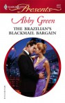 Mills & Boon : The Brazilian's Blackmail Bargain (Bedded by Blackmail) - Abby Green
