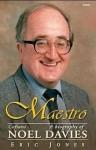 Maestro: A Biography of Noel Davies = Cofiant Noel Davies - Eric Jones