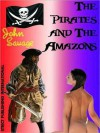 The Pirates and The Amazons - John Savage