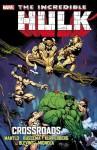 Incredible Hulk: Crossroads - Bill Mantlo, Sal Buscema, Alan Kupperberg, Bret Blevins, Mike Mignola