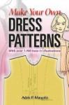 Make Your Own Dress Patterns - Adele P. Margolis