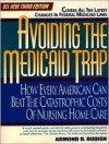 Avoiding the Medicaid trap: how every American can beat catastrophic costs of nursing home care - Armond D. Budish