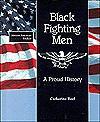 Black Fighting Men: A Proud History - Catherine Reef