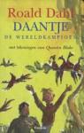 Daantje de Wereldkampioen - Quentin Blake, Roald Dahl, Harriët Freezer