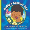 Buddy's Summer Day: The Sound of Short U - Cecilia Minden, Joanne Meier, Bob Ostrom