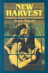 New Harvest: Forgotten Stories of Kentucky's Jesse Stuart - Jesse Stuart, David R. Palmore
