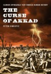 The Curse of Akkad: Climate Upheavals That Rocked Human History - Peter Christie