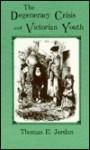 The Degeneracy Crisis and Victorian Youth - Thomas Edward Jordan