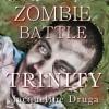 Zombie Battle: Trinity - Jacqueline Druga, Mariani Gene