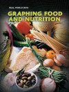 Graphing Food And Nutrition (Real World Data) - Elizabeth Miles, Andrew Solway, Sarah Medina