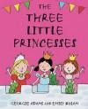 The Three Little Princesses (Pack) - Georgie Adams